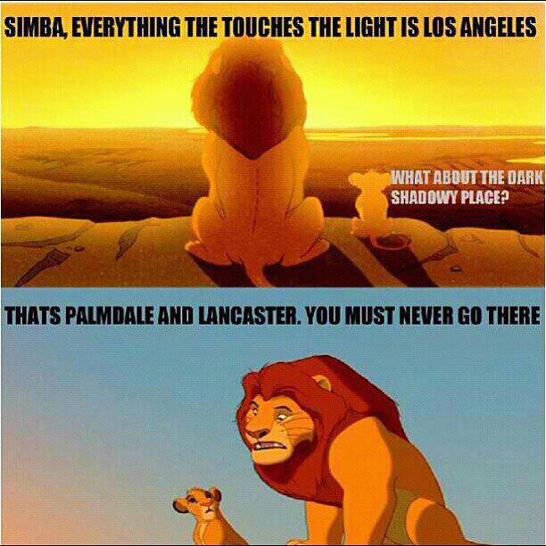 Simba, all that touches the light is Los Angeles.....................